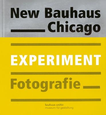 New Bauhaus Chicago. Experiment Fotografie