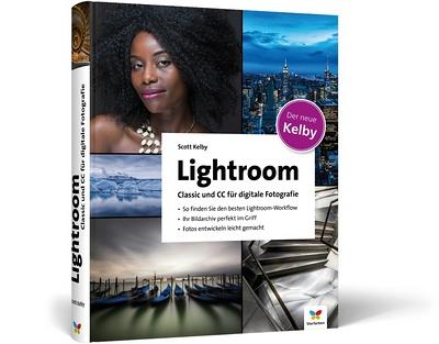 Scott Kelby. Lightroom Classic und CC für digitale Fotografie